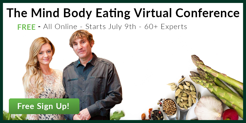 Mind Body Eating Online Conference (Join at No Cost)!